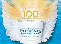 Phoenix Bucket List: 100 things to do in Phoenix before you die