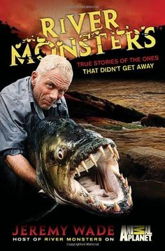 River Monsters is the scariest most awesome show eveeerrr.. jeremy wade is such a baller! hahah