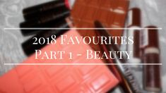 2018 Favourites Part 1 – Beauty Hello Everyone, Check It Out, I Am Awesome, About Me Blog, Posts, Beauty, Messages, Beauty Illustration