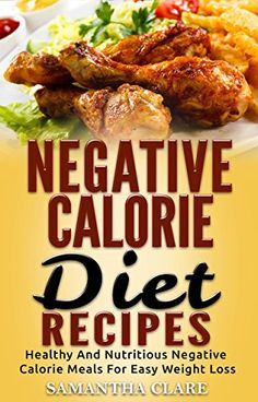 Negative Calorie Diet Recipes - Healthy And Nutritious Negative Calorie Meals For Easy Weight Loss (Negative Calorie Cookbook) Weight Loss Herbs, Weight Loss Drinks, Easy Weight Loss, Losing Weight, Best Diets To Lose Weight Fast, Diet Plans To Lose Weight, Negative Calorie Diet, Colon Cleanse Weight Loss, Diet Aids