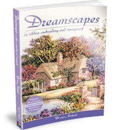 Dreamscapes in ribbon Embroidery and Stumpwork