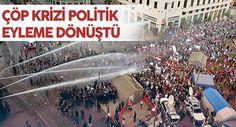 Çöp Eylemi Krize Dönüştü - kureselajans.com-İslami Haber Medyası