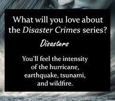The Disaster Crimes series is a unique concept that blends disasters, crimes, and romance. Click through to find out more about this series.
