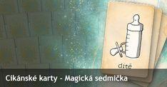 Výklad nejbližší budoucnosti pomocí cikánských karet. Magická sedmička dává možnost vykládat na jakoukoliv událost. Zvolte 7 karet a délku časového období, které vás zajímá. Magick, Hampers, Witchcraft