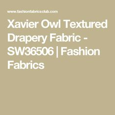 Xavier Owl Textured Drapery Fabric - SW36506 | Fashion Fabrics