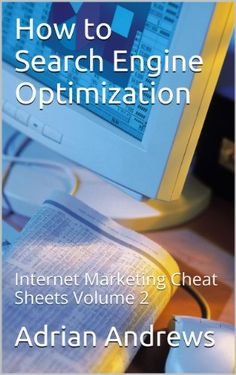 """Read """"How to Search Engine Optimization - Internet Marketing Cheat Sheets Volume by Adrian Andrews available from Rakuten Kobo. How to Search Engine Optimization, the second book in this series provides valuable insight into search engine optimizat. Seo Marketing, Internet Marketing, Web Design Basics, Seo Website Design, Search Optimization, Seo Basics, Seo Agency, Seo Company, Social Media Tips"""