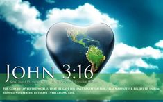 Pictures with Bible Verses On Them | Bible Verse John 3:16 GOD Loved The World Wallpaper | TOHH Bible ...