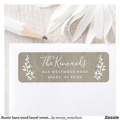 Shop Rustic barn wood laurel wreath return address label created by stacey_meacham. Custom Address Labels, Return Address Labels, Rustic Barn, Barn Wood, Country Wedding Invitations, Laurel Wreath, Anniversary Quotes, Farmhouse Chic, Top Gifts