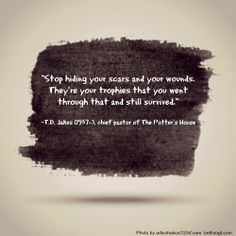 Scars and Wounds Quote -- T.D. Jakes