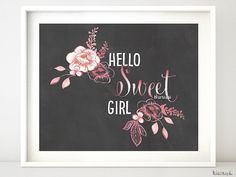 "Printable baby shower decor, printable new mother gift, new baby gift, chalkboard quote print ""hello sweet girl""- chp028 Elena Collection by blursbyaiShop, $4.90"