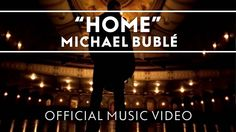Michael Bublé - Home [Official Music Video] For all ,the Brothers  and the women that wait for them before the sun comes up