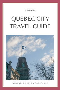 Wellness Meets Wanderlust Guide to Quebec City, Canada | Everything you need to know about visiting Quebec City, Canada. How to get there, things to do, day trips from the city, where to stay Travel Essentials, Travel Tips, Road Trip Hacks, Quebec City, Travel Aesthetic, Photo Location, Canada Travel, Plan Your Trip, Day Trips
