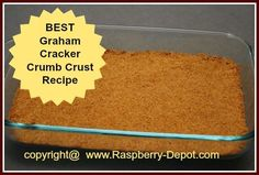 RECIPE for the best CRUMB CRUST in: a round pie plate OR a 9 x 13 or 8 x 8  baking dish.  NO-FAIL RECIPE!