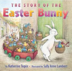 The Story of the Easter Bunny by Katherine Tegen - 813.7 T261S - http://library.cedarville.edu/record=b1221782