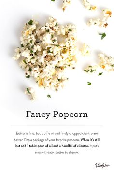 An easy way to take your popcorn recipe up a notch. Let truffle oil and cilantro enhance your flavor profile.