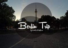 Joey's 28 Days in Europe | Berlin