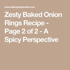 Zesty Baked Onion Rings Recipe - Page 2 of 2 - A Spicy Perspective