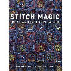 Stitch Magic: Ideas and Interpretation: Amazon.ca: Jan Beaney, Jean Littlejohn: Books