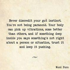 Never discredit your gut instinct