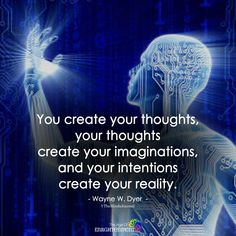 You Create Your Thoughts - themindsjournal.c...
