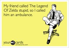 Because The Legend Of Zelda is awesome!