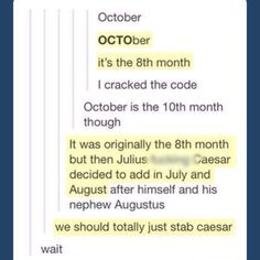 Wait, I think that's already been done, history jokes! We should totally just stab Caesar! My Tumblr, Tumblr Posts, Tumblr Funny, Funny Quotes, Funny Memes, Hilarious, Haha, History Jokes, The Meta Picture