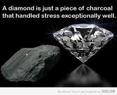 Hopefully ill end up a diamond and not just a mashed up piece of coal lol