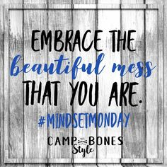 Beauty, Style and Adventure in the West Monday Quotes, Boot Camp, Online Work, Pinterest Marketing, Self Care, Mindset, Bones, About Me Blog, Love You