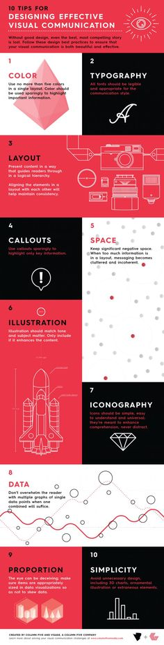 Some great tips here! 10 Tips for designing effective visual communication | infographic by Column Five