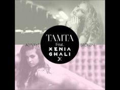 ΤΑΜΤΑ Feat XENIA GHALI - ALWAYS BROKEN