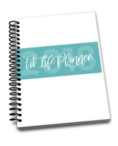 The Ultimate Fit Life Planner for the Fittest Year Ever!