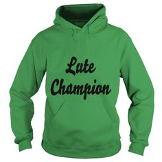 lute champion t-shirt  #gift #ideas #Popular #Everything #Videos #Shop #Animals #pets #Architecture #Art #Cars #motorcycles #Celebrities #DIY #crafts #Design #Education #Entertainment #Food #drink #Gardening #Geek #Hair #beauty #Health #fitness #History #Holidays #events #Home decor #Humor #Illustrations #posters #Kids #parenting #Men #Outdoors #Photography #Products #Quotes #Science #nature #Sports #Tattoos #Technology #Travel #Weddings #Women