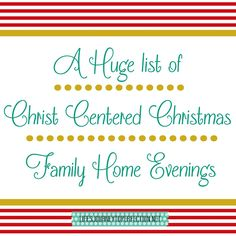 A HUGE list of Christ Centered Christmas Family Home Evenings!