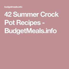 42 Summer Crock Pot Recipes - BudgetMeals.info