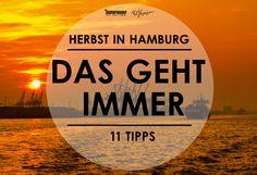 Es ist Herbst in Hamburg. Es ist abends sokalt, dass man nicht mehr ohne Anorak vor die Tür gehen kann. Aber Hamburg wäre nicht die tollste Stadt der Welt, wenn es nicht ausreichend Herbst-Vergnügengäbe!