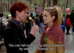 """You can tell everything about a person by who their friends are."" - Sex And The City City Quotes, Mood Quotes, Under Your Spell, Tv Show Quotes, Forever, Carrie Bradshaw, Romance, Humor, Movies And Tv Shows"