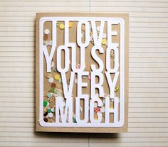 The Creative Place: Handmade: I Love You So Much Card