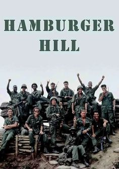Hamburger Hill (1987) The horrors -- and futility -- of the Vietnam War, based on a true story.