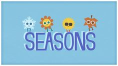 "Time: ""Four Seasons,"" The Seasons of the Year by StoryBots (+playlist)"