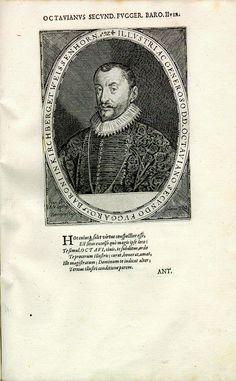 Octavian Secundus Fugger, Freiherr von Kirchberg und Weißenhorn (1549-1600), Stadtpfleger zu Augsburg