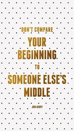 Inspirational Wednesday - Don't Compare