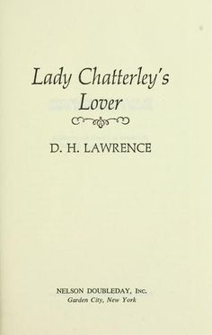 Lady Chatterley's lover D.H. Lawrence published in the 1920s but banned in many countries for it's sexual nature.