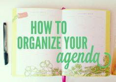 How to Organize Your Agenda; I need to do this, this year!