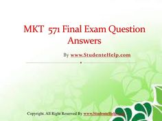 Make your dream to Ace your exams a reality. Experience the easiest way to handle exam pressure with the good tutorial like us. StudenteHelp.com provide MKT 571 Final Exam Latest UOP Tutorials and Entire Course question with answers LAW, Finance, Economics and Accounting Homework Help, UOP course Individual Assignment, UOP Course Tutorial, Final Exam Study Guides, individual assessment etc. visit us to learn more! Study Tips, Study Guides, Finals Week College, Question And Answer, This Or That Questions, College Problems, Exam Study, Final Exams, Teaching Biology