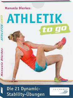 #Athletik to go: Die #21 #Dynamic-#Stability-#Übungen #Triathlon #ManuelaDierkes