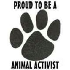 Proud to be an animal activist!