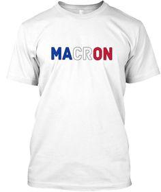 62 Emmanuel Macron For President T Shirts Y Tưởng Ao Sơ Mi Thời Trang Ao Phong