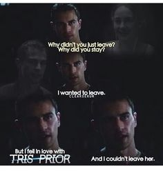 But I fell in love with Tris Prior.