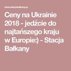 Ceny na Ukrainie 2018 - jedźcie do najtańszego kraju w Europie:) - Stacja Bałkany