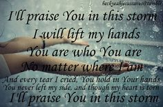 Praise You in this Storm by Casting Crowns~ beautiful song by an awesome Christian band❤️ Great Quotes, Me Quotes, Inspirational Quotes, Praise The Lords, Praise God, Christian Songs, Christian Quotes, Scripture Quotes, Bible Verses